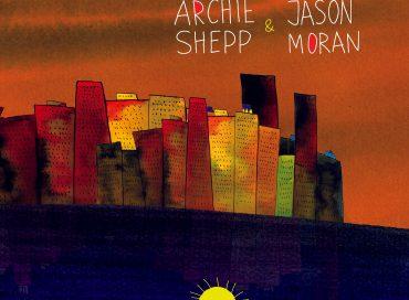 Archie Shepp & Jason Moran: Let My People Go (Archieball)
