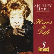 Cover of Shirley Horn album Here's to Life