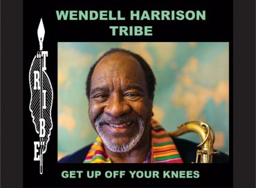 Wendell Harrison Tribe: Get Up Off Your Knees (Tribe)
