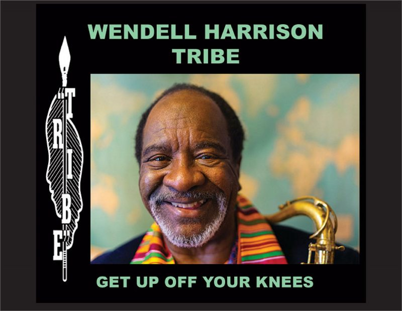 Cover of Wendell Harrison Tribe album Get Up Off Your Knees