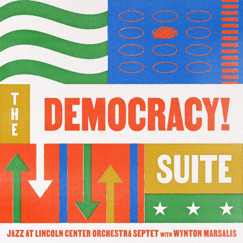 Cover of the Jazz at Lincoln Center Orchestra Septet album The Democracy! Suite