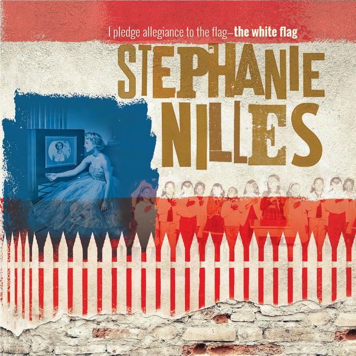 Stephanie Nilles: I Pledge Allegiance to the Flag – the White Flag
