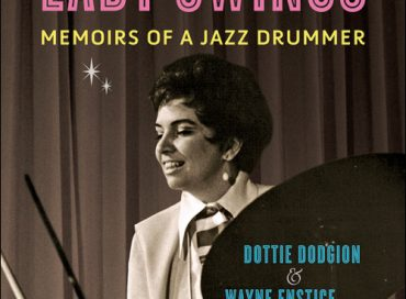Dottie Dodgion & Wayne Enstice: The Lady Swings: Memoirs of a Jazz Drummer (University of Illinois Press)