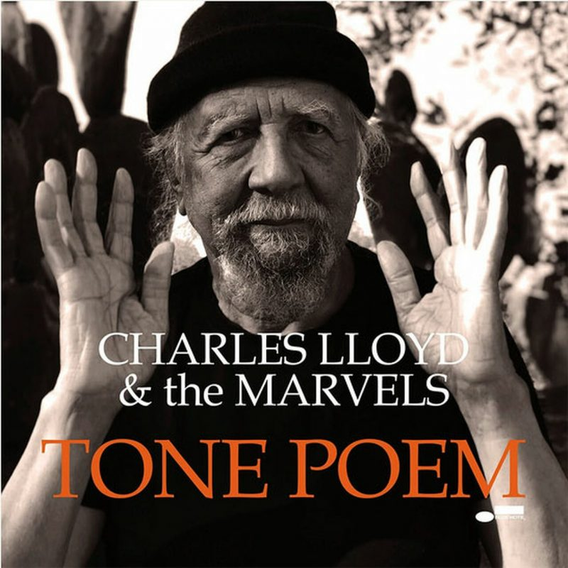 Charles Lloyd & The Marvels: Tone Poem