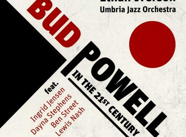 Ethan Iverson/Umbria Jazz Orchestra: Bud Powell in the 21st Century (Sunnyside)