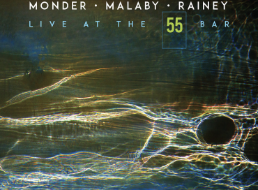 Monder/Malaby/Rainey: Live at the 55 Bar (Sunnyside)