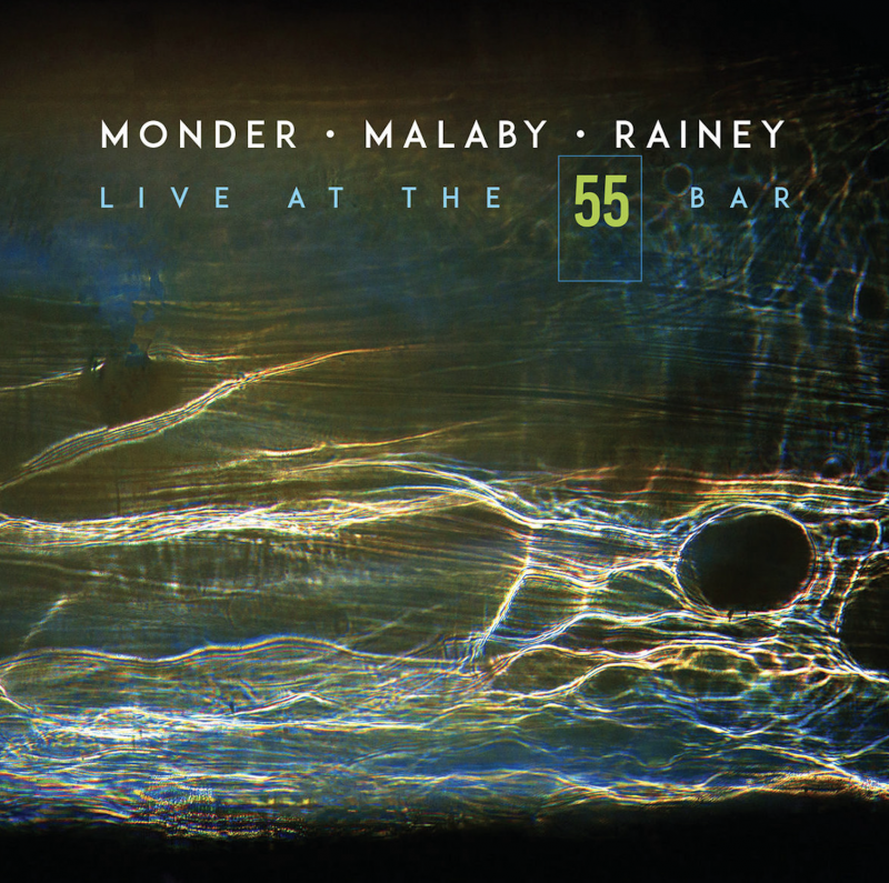 Cover of the Monder/Malaby/Rainey album Live at the 55 Bar