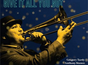 Michael Dease: Give It All You Got (Posi-Tone)