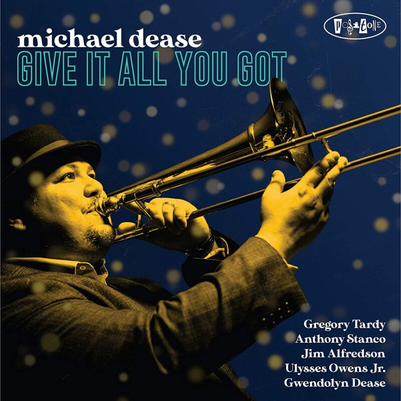 Michael Dease: Give It All You Got