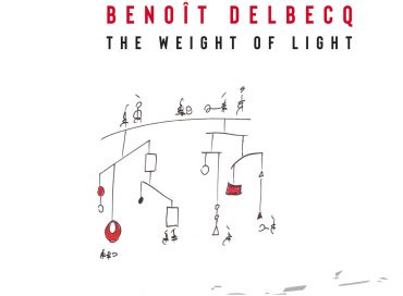 Benoît Delbecq: The Weight of Light (Pyroclastic)
