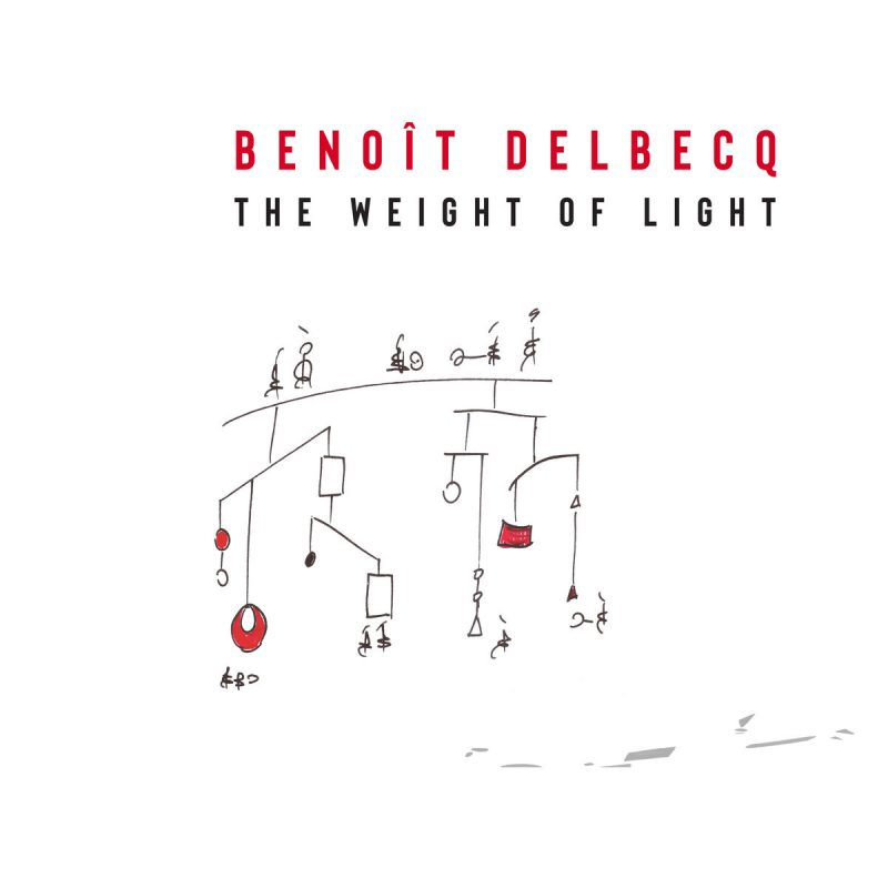 Cover of Benoît Delbecq album The Weight of Light