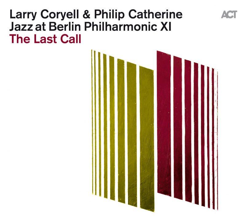 Cover of Larry Coryell & Philip Catherine album Jazz at Berlin Philharmonic XI: The Last Call