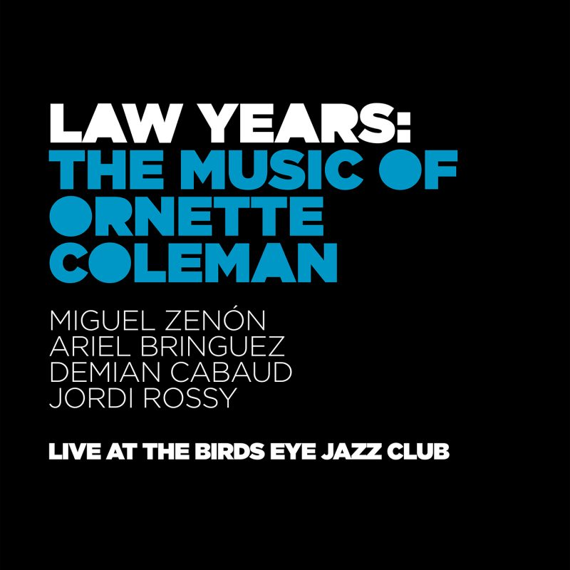 Miguel Zenón: Law Years: The Music of Ornette Coleman