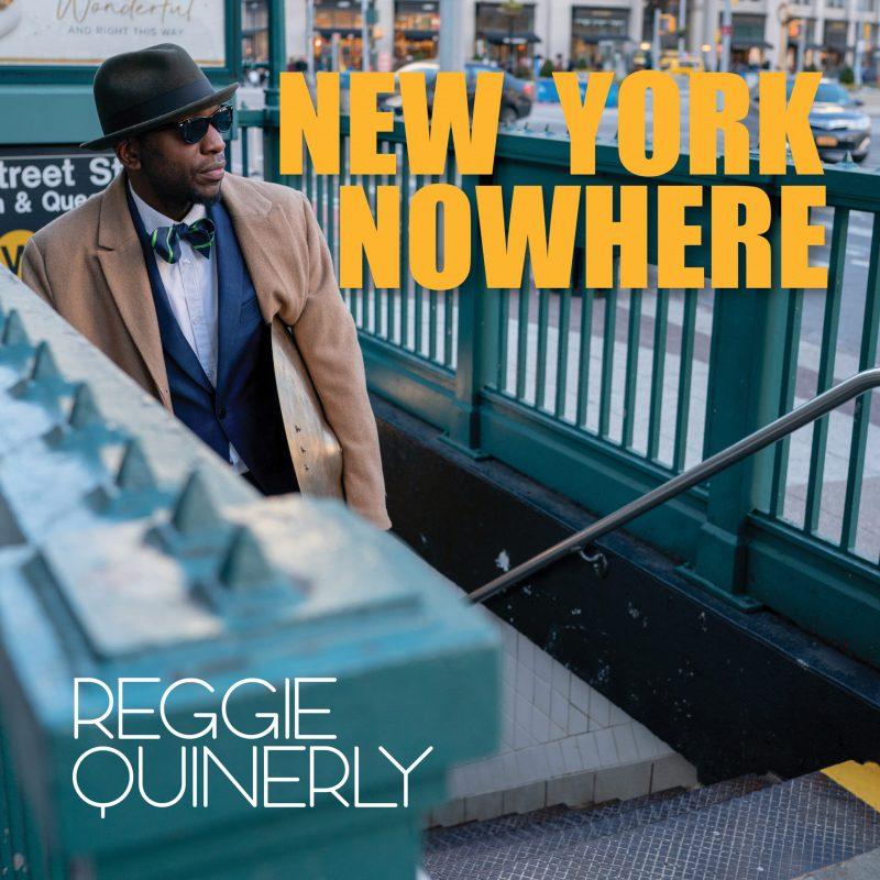 Reggie Quinerly: New York Nowehere