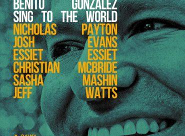 Benito Gonzalez: Sing to the World (Rainy Days)