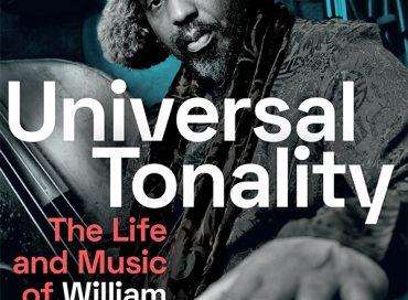 Cisco Bradley: Universal Tonality: The Life and Music of William Parker (Duke University Press)