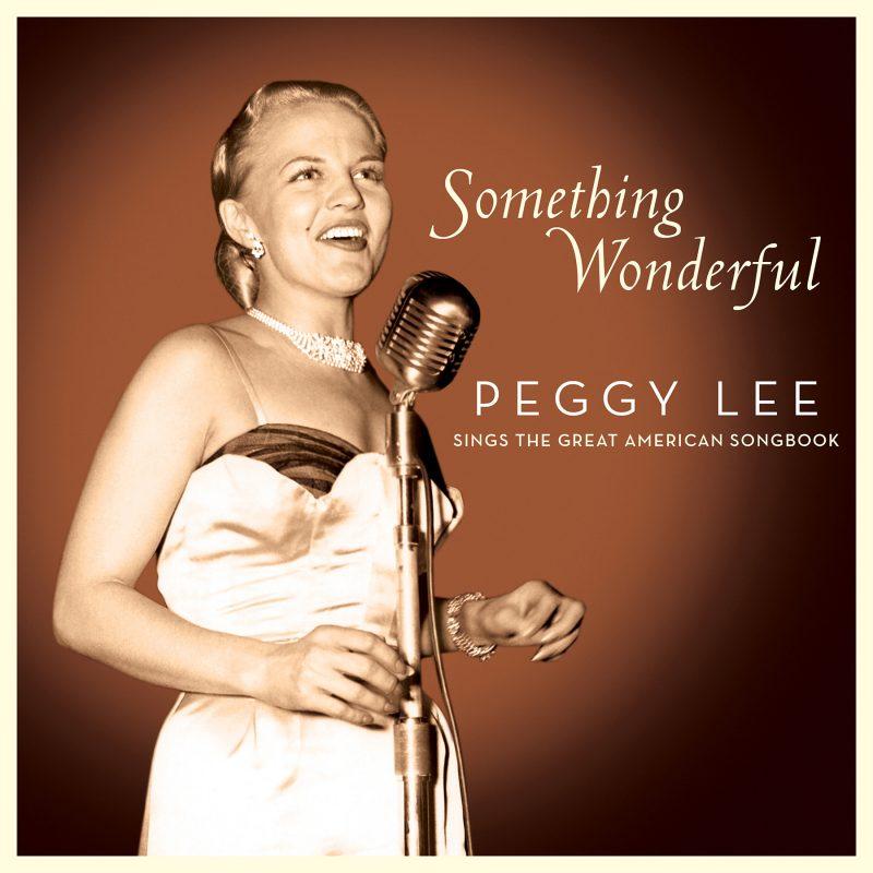 Peggy Lee: Something Wonderful: Peggy Lee Sings the Great American Songbook