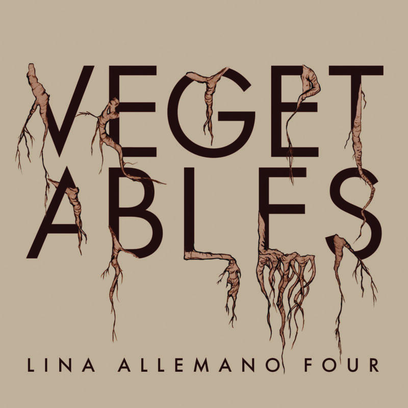 Lina Allemano Four: Vegetables