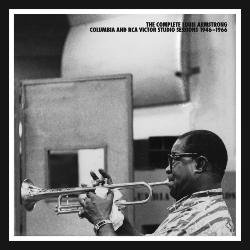 The Complete Louis Armstrong Columbia and RCA Victor Studio Sessions 1946-1966