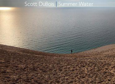 Scott DuBois: Summer Water (Watertone)