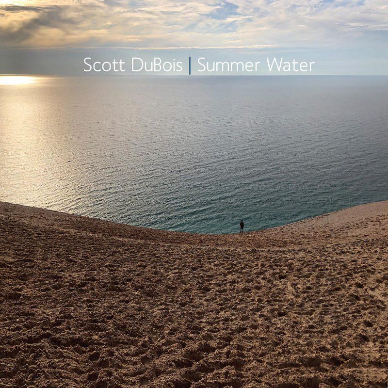 Scott Dubois: Summer Water