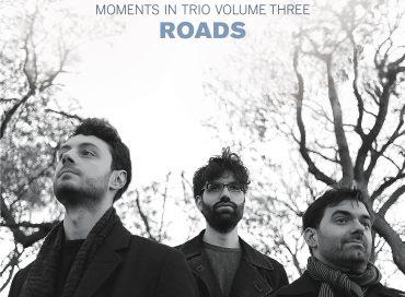 Yaniv Taubenhouse: Roads (Moments in Trio Volume Three) (Fresh Sound New Talent)