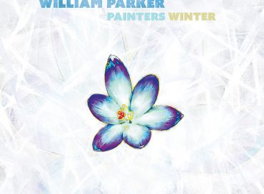 William Parker: Painters Winter / Mayan Space Station (AUM Fidelity)