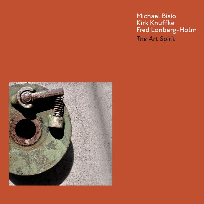 Michael Bisio/ Kirk Knuffke/ Fred Lonberg-Holm: The Art Spirit