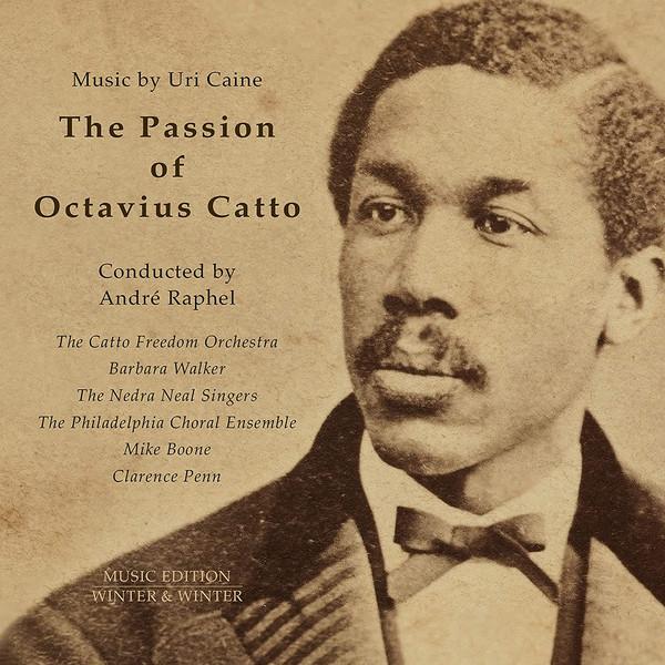 Uri Caine: The Passion of Octavius Catto Remix