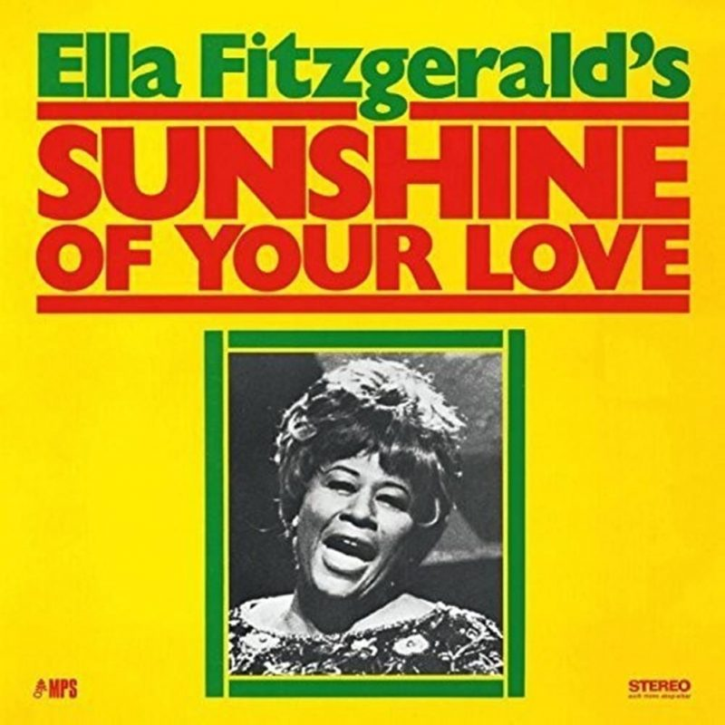 Ella Fitzgerald's Sunshine of Your Love, released by MPS in 1969