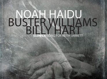 Noah Haidu: Slowly: Song for Keith Jarrett (Sunnyside)