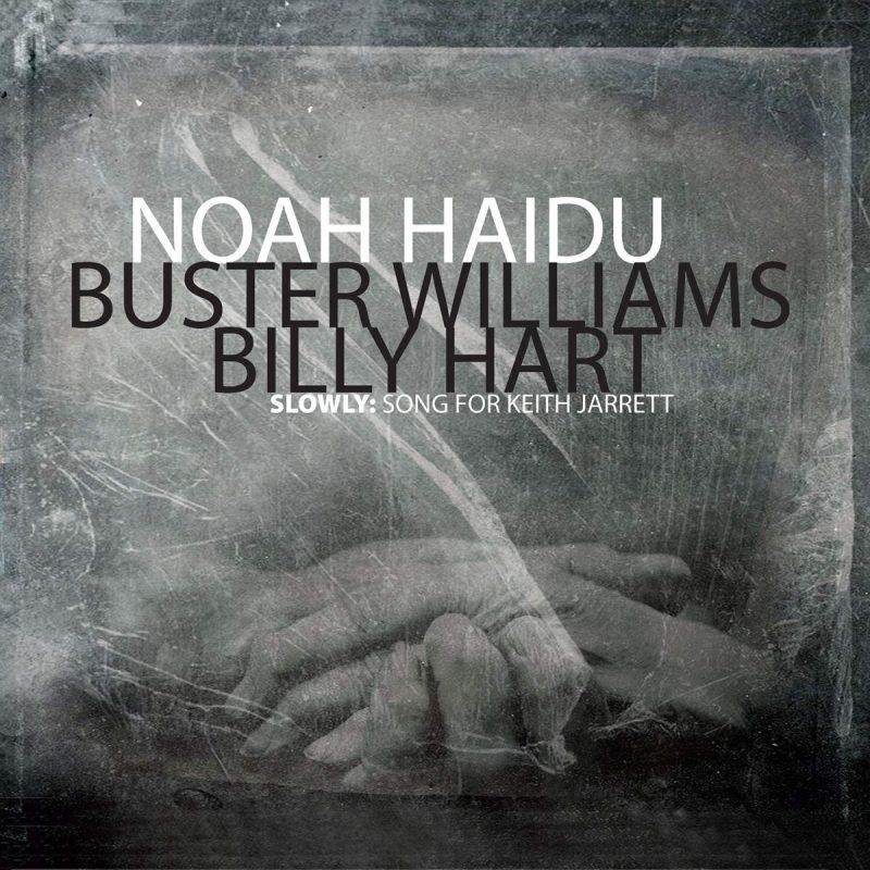 Noah Haidu: Slowly: Song For Keith Jarrett