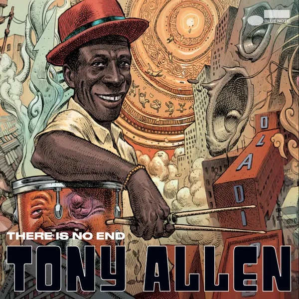 Tony Allen: There Is No End (Blue Note)