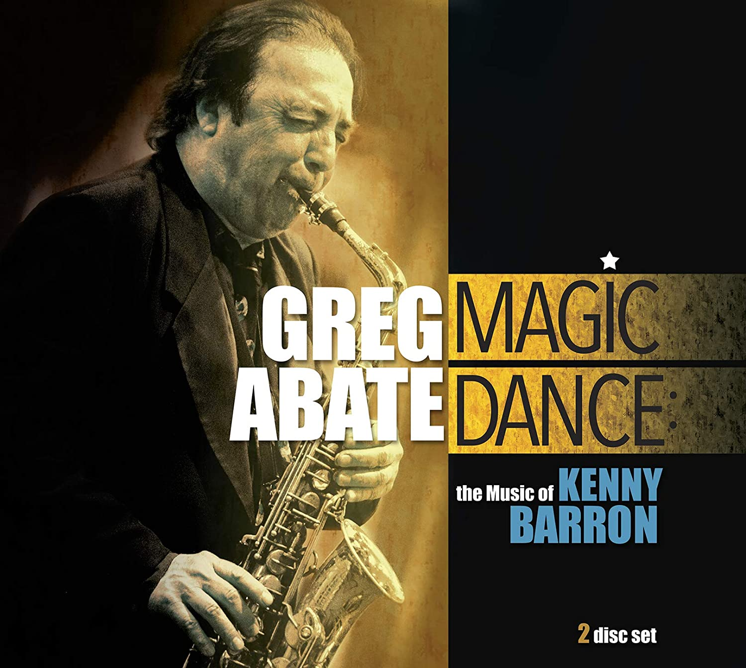 Greg Abate: Magic Dance: The Music of Kenny Barron (Whaling City Sound)