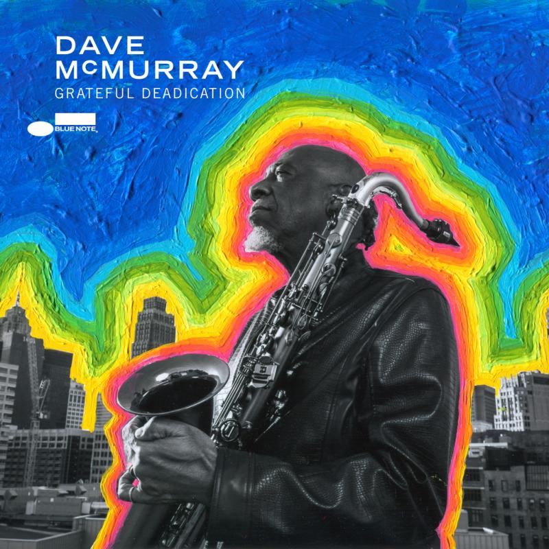 Dave McMurray: Grateful Deadication