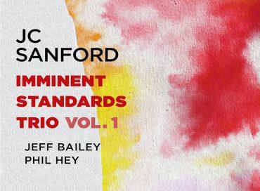 JC Sanford: Imminent Standards Trio, Vol. 1 (Shifting Paradigm)