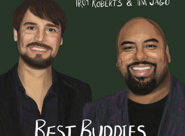 Troy Roberts & Tim Jago: Best Buddies (Toy Robot)
