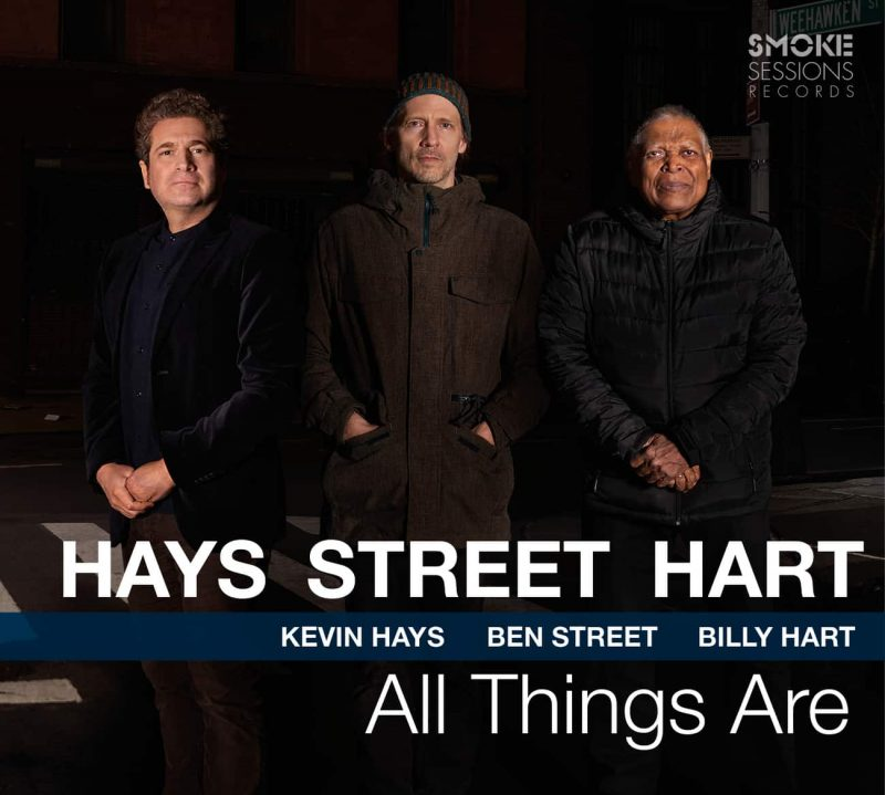 Kevin Hays/Ben Street/Billy Hart: All Things Are