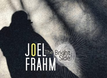 Joel Frahm: The Bright Side (Anzic)