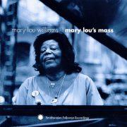 Mary Lou Williams Mary Lou's Mass