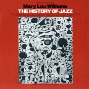 Mary Lou Williams The History of Jazz