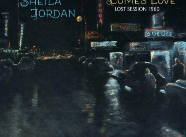 Sheila Jordan: Comes Love: Lost Session 1960 (Capri)