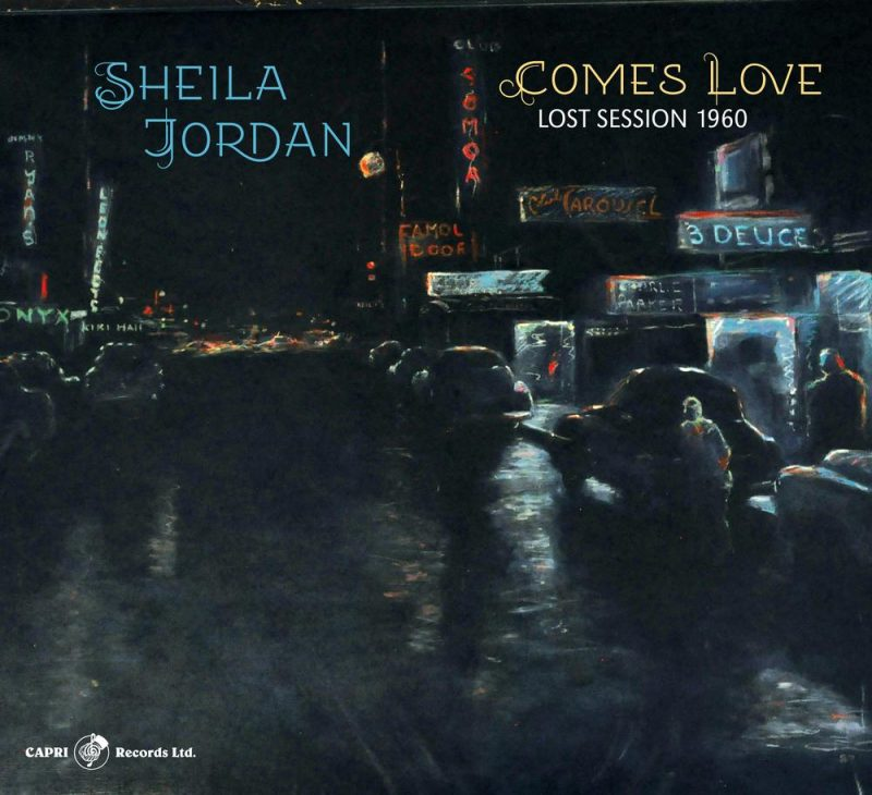 Sheila Jordan: Comes Love: Lost Sessions 1960