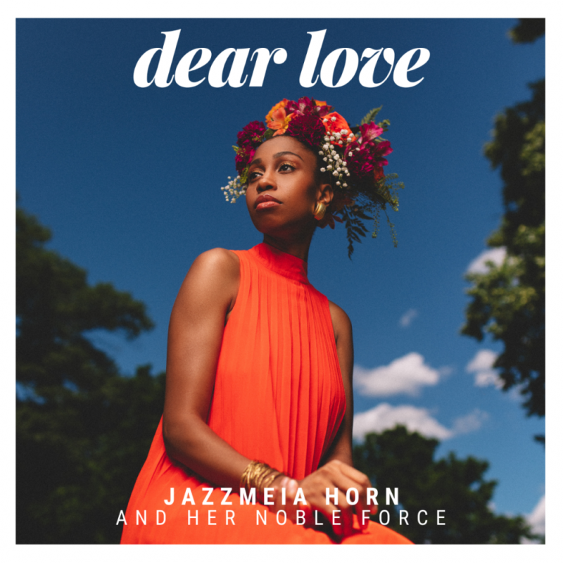 Jazzmeia Horn and Her Noble Force: Dear Love