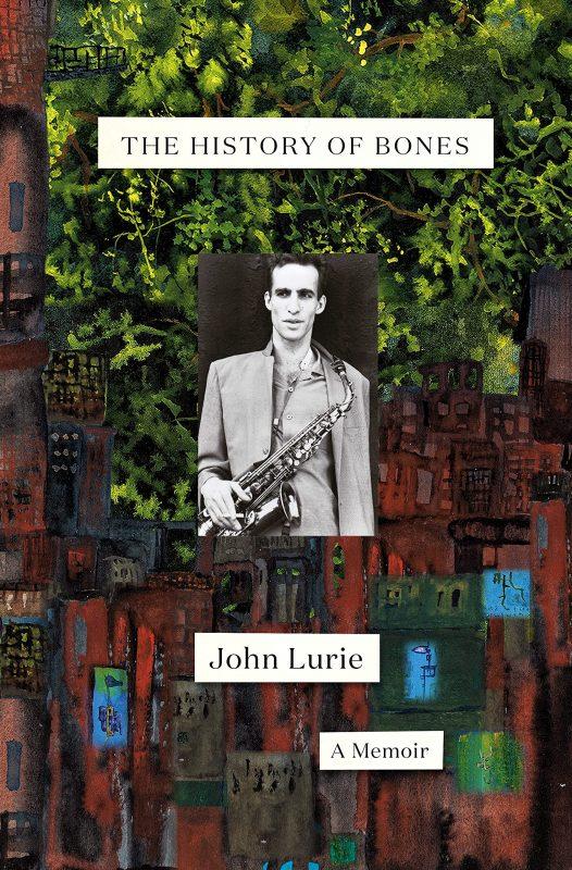 John Lurie: The History of Bones