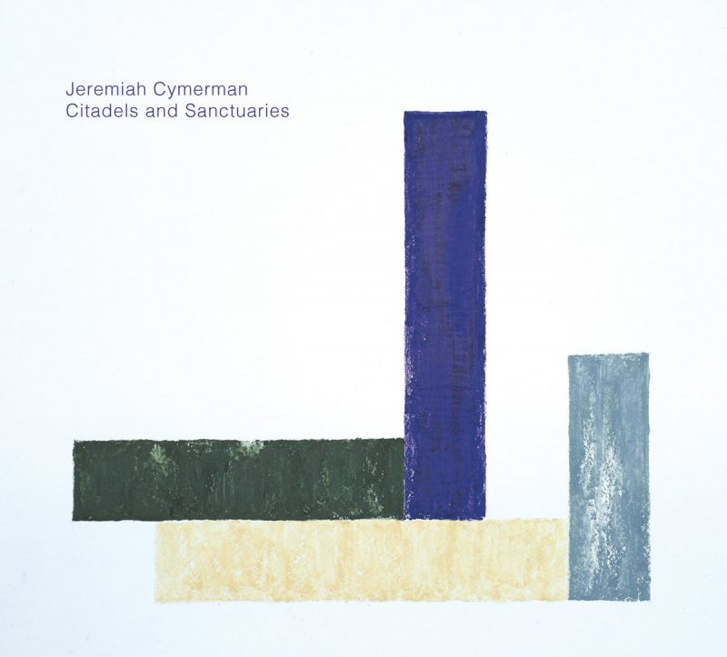 Jeremiah Cymerman: Citadels and Sanctuaries
