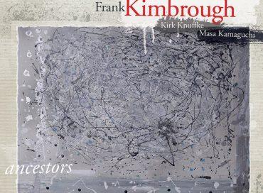 Frank Kimbrough: Ancestors (Sunnyside)