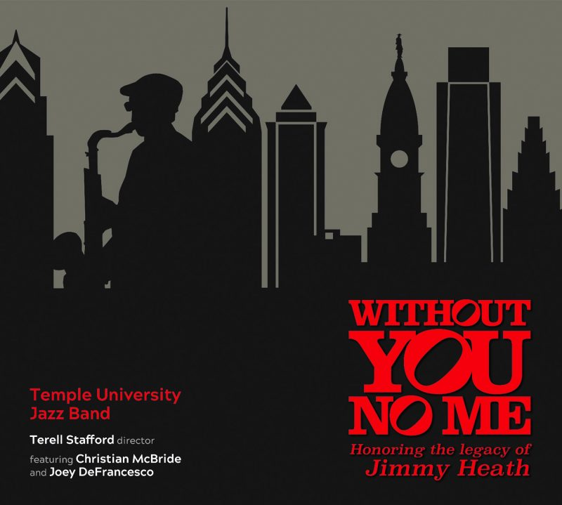 Temple University Jazz Band: Without You, No Me
