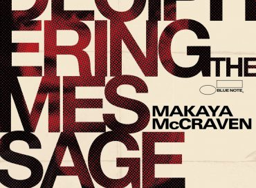 Makaya McCraven: Deciphering the Message (Blue Note)
