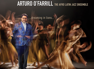 Arturo O'Farrill / Afro Latin Jazz Ensemble: …Dreaming in Lions…  (Blue Note)